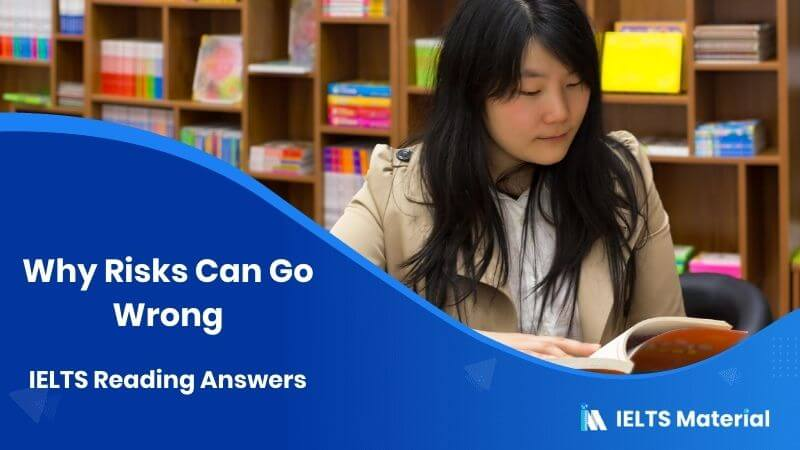 Why Risks Can Go Wrong – IELTS Reading Answers