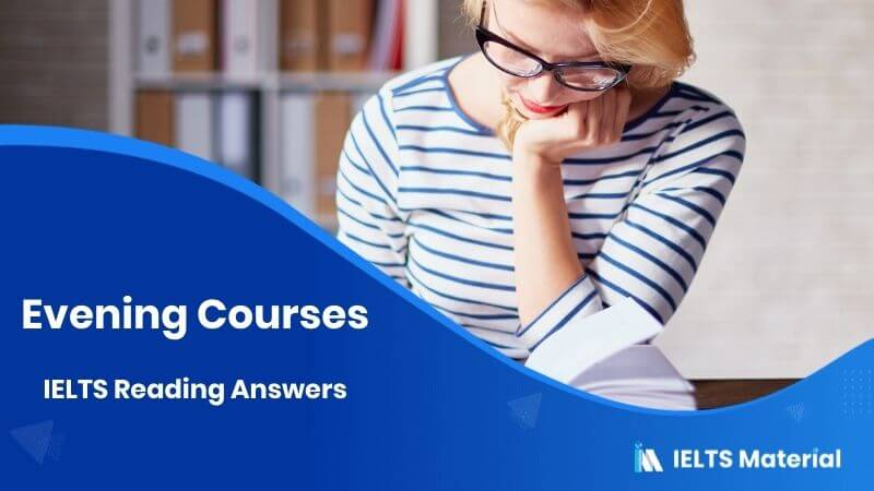 Evening Courses - IELTS Reading Answers