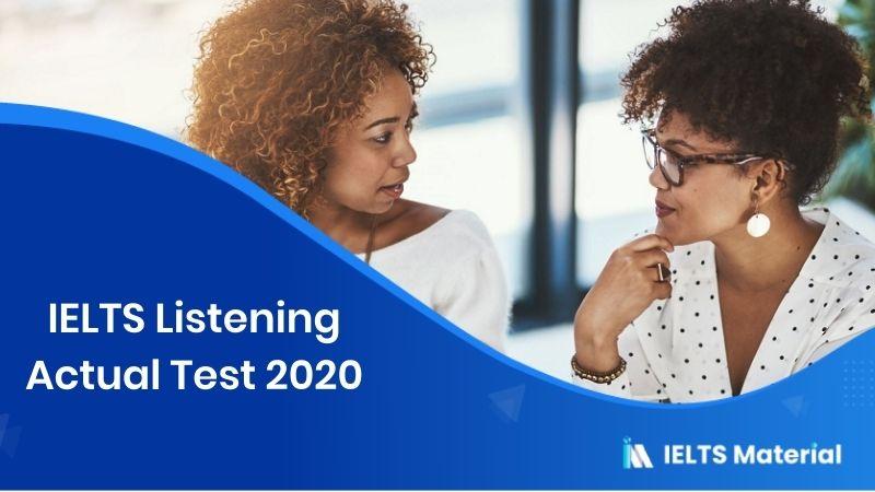 IELTS Listening Actual Test 2020