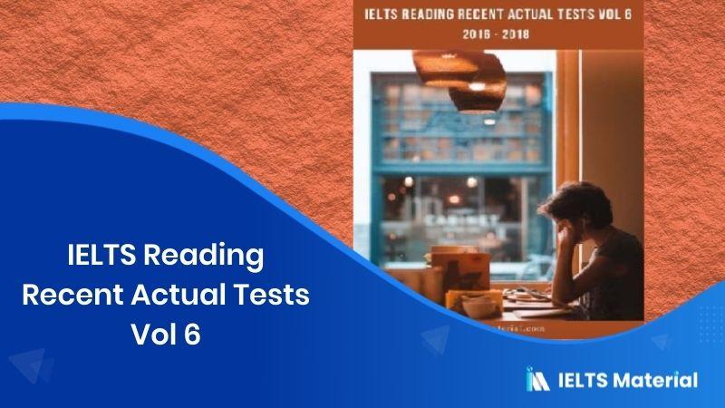 IELTS Reading Recent Actual Tests Vol 6 (Ebook download)