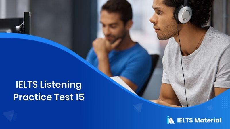 IELTS Listening Practice Test 15