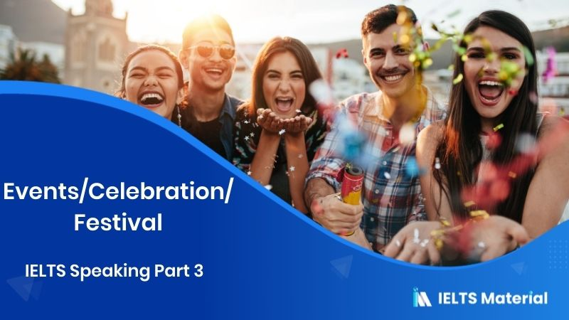 IELTS Speaking Part 3 - Topic : Events/Celebration/Festival