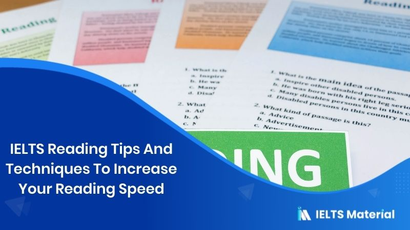 IELTS Reading Tips And Techniques To Increase Your Reading Speed