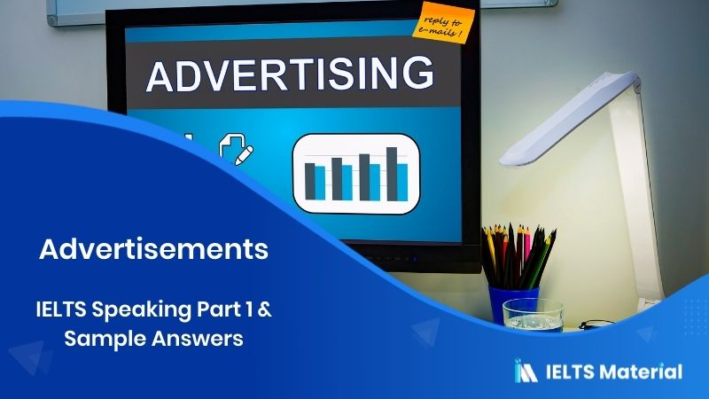 2017 IELTS Speaking Part 1 Topic: Advertisements & Sample Answers