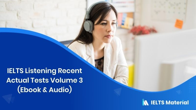 IELTS Listening Recent Actual Tests Volume 3 (Ebook & Audio)