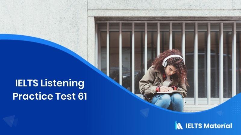 IELTS Listening Practice Test 61