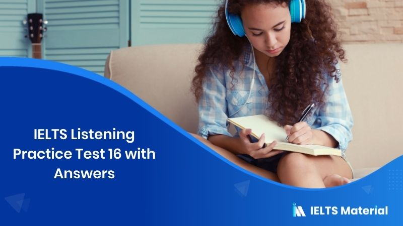 IELTS Listening Practice Test 16 - with Answers
