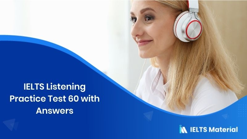 IELTS Listening Practice Test 60 - with Answers