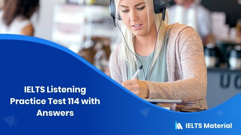 IELTS Listening Practice Test 114 - with Answers