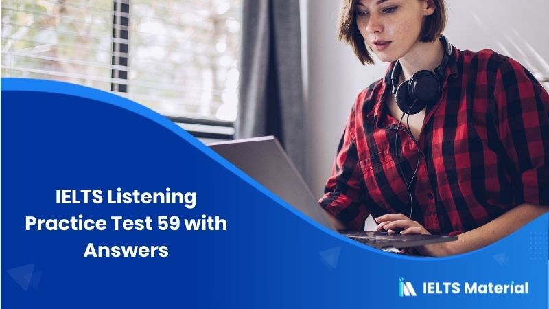 IELTS Listening Practice Test 59 - with Answers