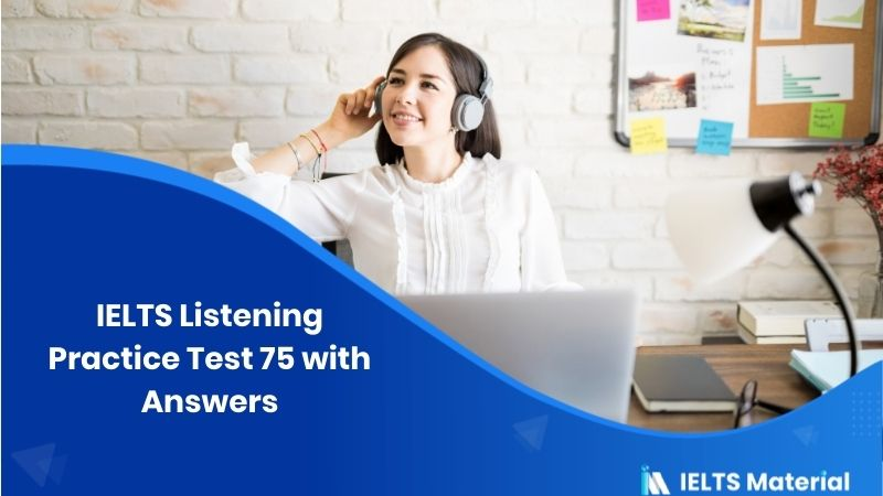 IELTS Listening Practice Test 75 - with Answers