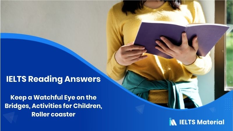 Keep a Watchful Eye on the Bridges, Activities for Children, Roller coaster - IELTS Reading Answers