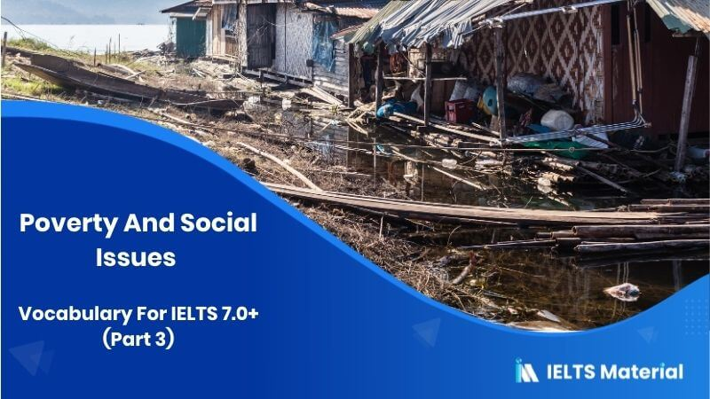 Poverty And Social Issues: Vocabulary For IELTS 7.0+ (Part 3)