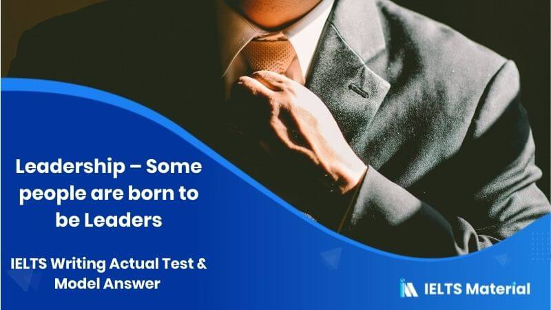 Some people are born to be leaders – IELTS Writing Task 2