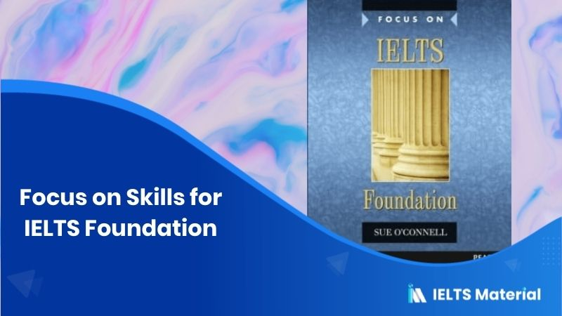 Book: Focus on Skills for IELTS Foundation (Audio attached)
