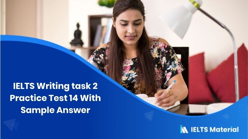 IELTS Writing task 2 Practice Test 14 With Sample Answer