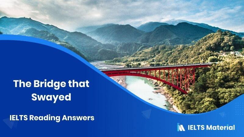 The Bridge that Swayed – IELTS Reading Answers