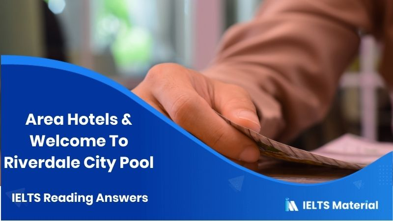 Area Hotels & Welcome To Riverdale City Pool - IELTS Reading Answers