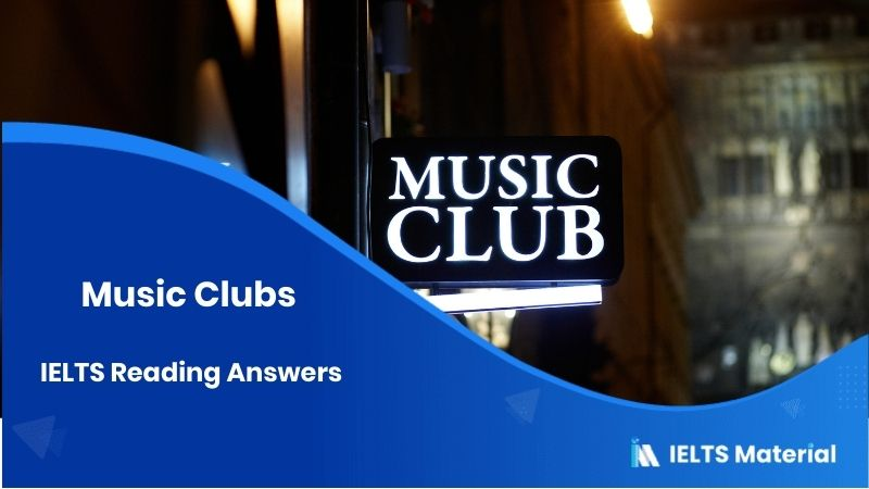 Music Clubs - IELTS Reading Answers