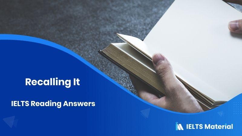 Recalling It – IELTS Reading Answers