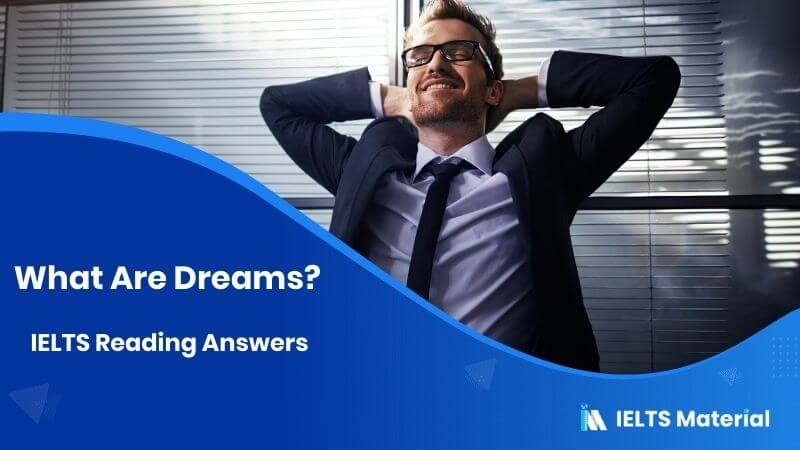 What Are Dreams? - IELTS Reading Answers