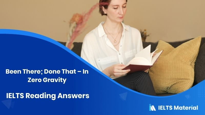 Been There; Done That – In Zero Gravity IELTS Reading Answers