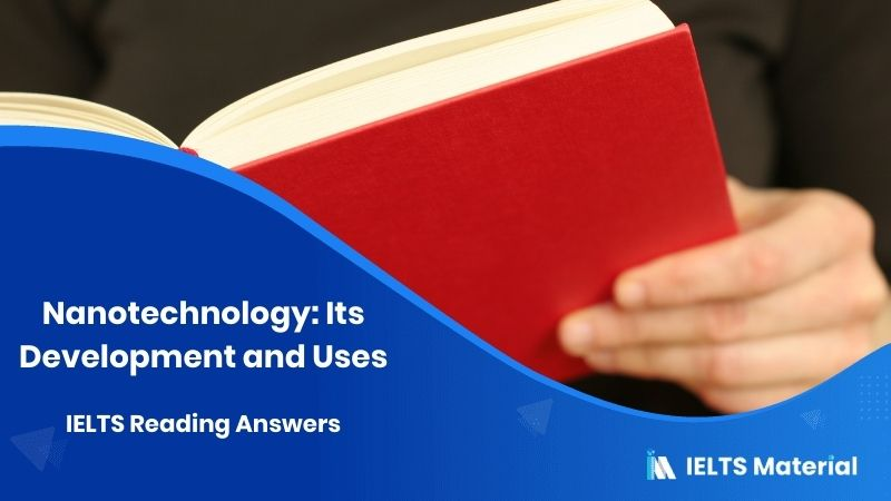 Nanotechnology: Its Development and Uses - IELTS Reading Answers