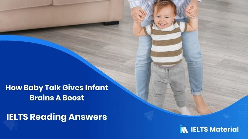 How Baby Talk Gives Infant Brains A Boost IELTS Reading Answers