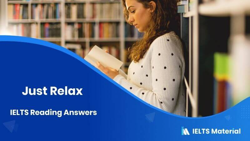 Just Relax - IELTS Reading Answers