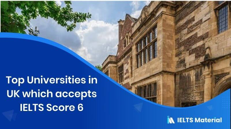 Top 15 Universities in UK which accepts IELTS Score 6