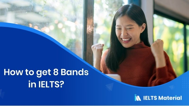 How to get 8 bands in IELTS?
