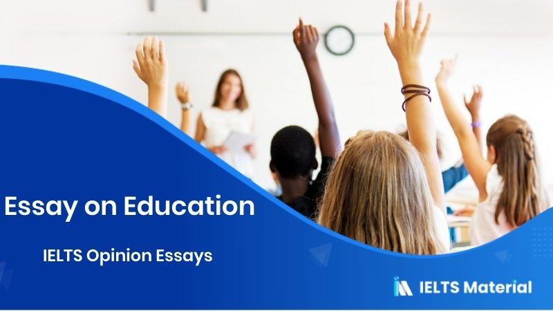 IELTS Opinion essays (Essay on Education)