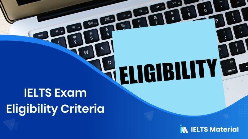 IELTS Exam Eligibility Criteria