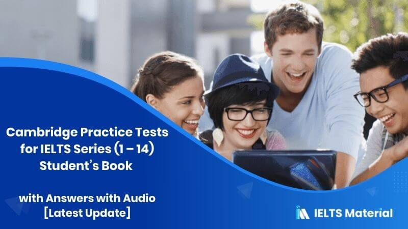 Cambridge Practice Tests for IELTS Series (1 - 14) Student's Book with Answers with Audio [Latest Update]