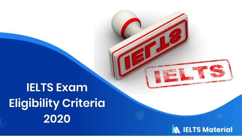 IELTS Exam Eligibility Criteria 2020