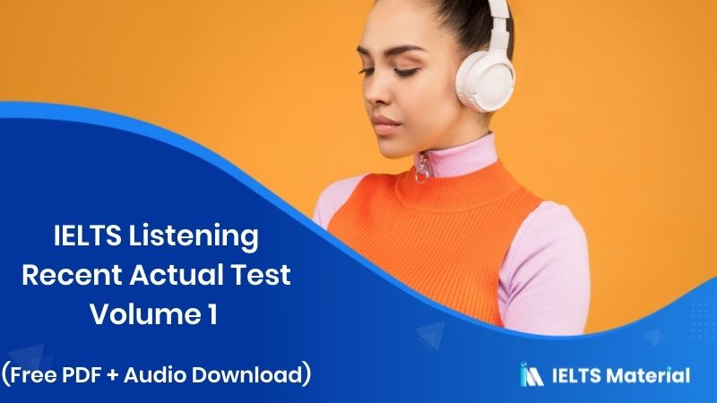 IELTS Listening Recent Actual Test Volume 1 (free PDF + Audio download)