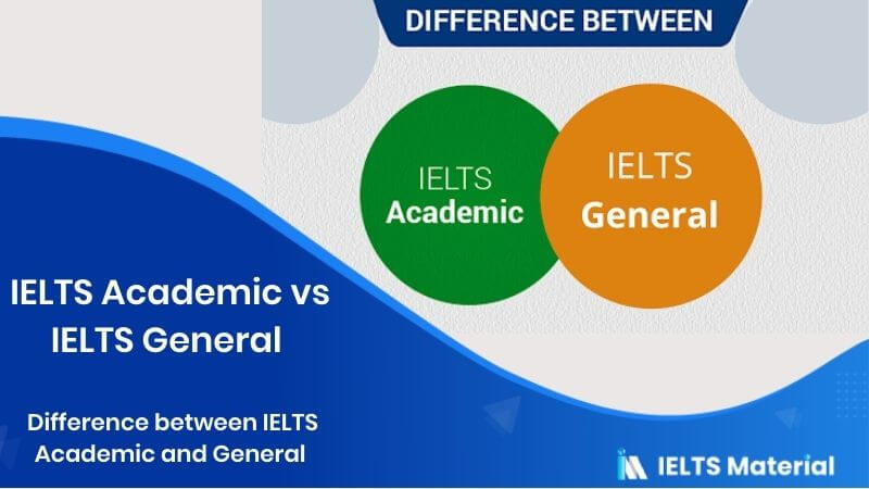 IELTS Academic vs IELTS General | Difference between IELTS Academic and General