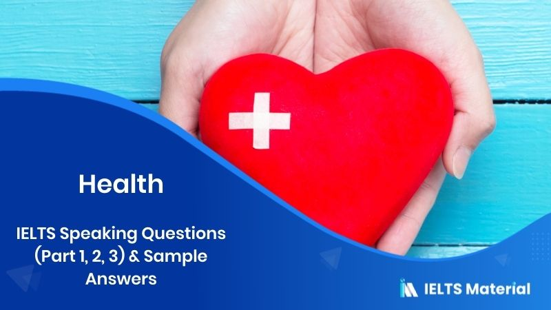 IELTS Speaking Questions (Part 1, 2, 3) & Sample Answers: Topic - Health