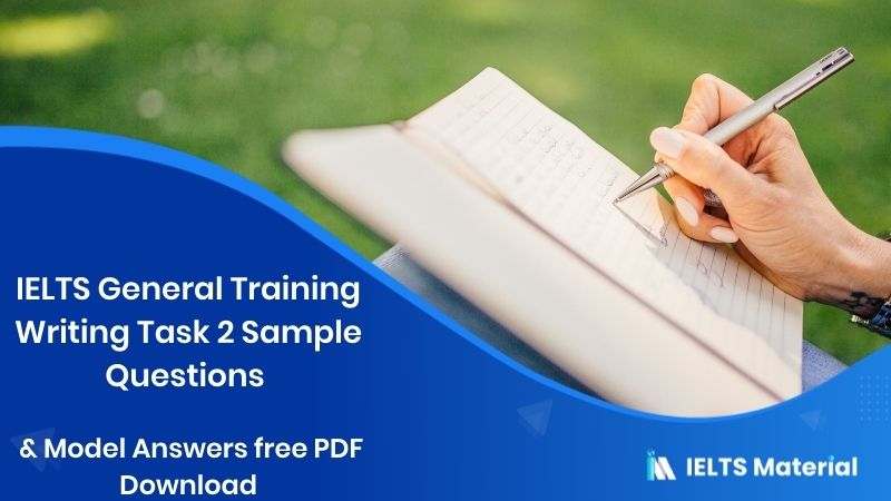 IELTS General Training Writing Task 2 Sample Questions (2013 - 2020) & Model Answers free PDF download