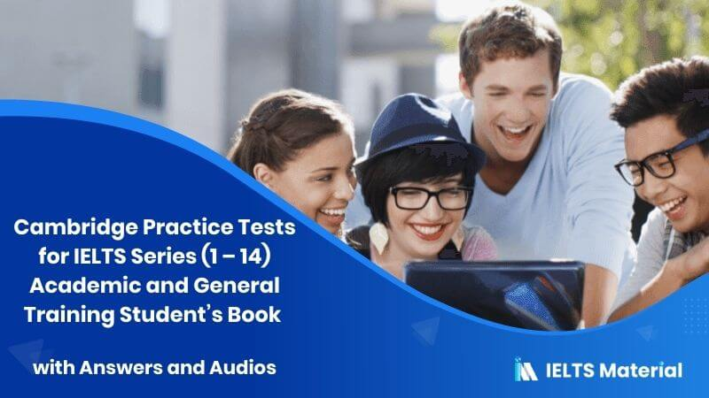 Cambridge Practice Tests for IELTS Series (1 - 14) Academic and General Training Student's Book with Answers and Audios