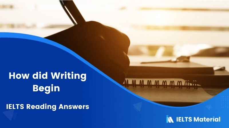 How did Writing Begin - IELTS Reading Answers