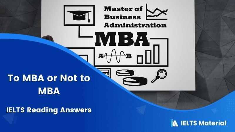 To MBA or Not to MBA – IELTS Reading Answers