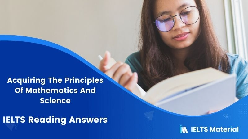 Acquiring The Principles Of Mathematics And Science IELTS Reading Answers