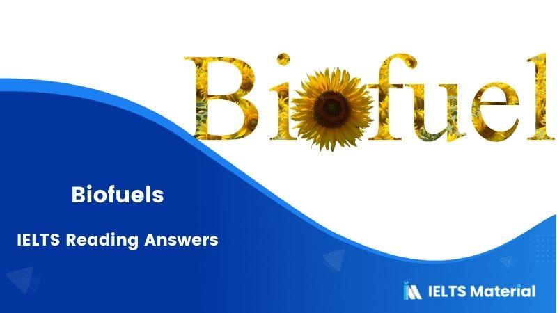 Biofuels IELTS Reading Answers