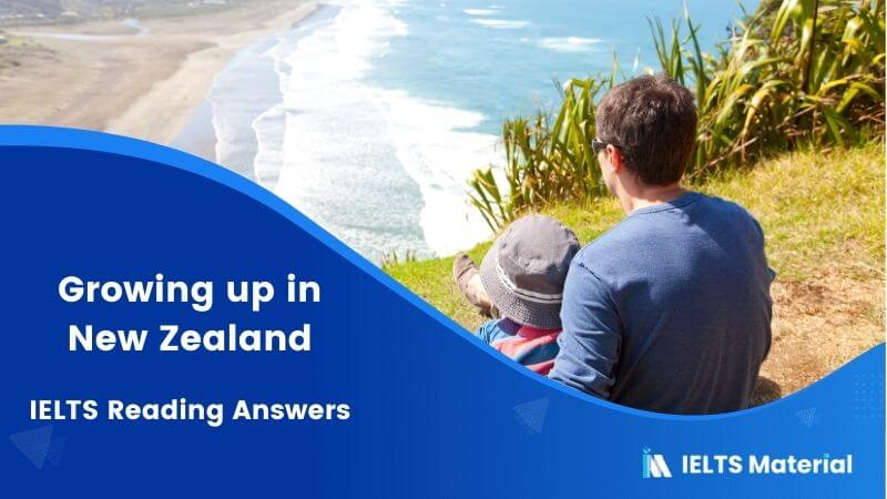 IELTS Academic Reading 'Growing up in New Zealand' Answers
