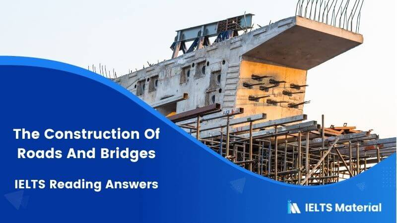 The Construction Of Roads And Bridges IELTS Reading Answers