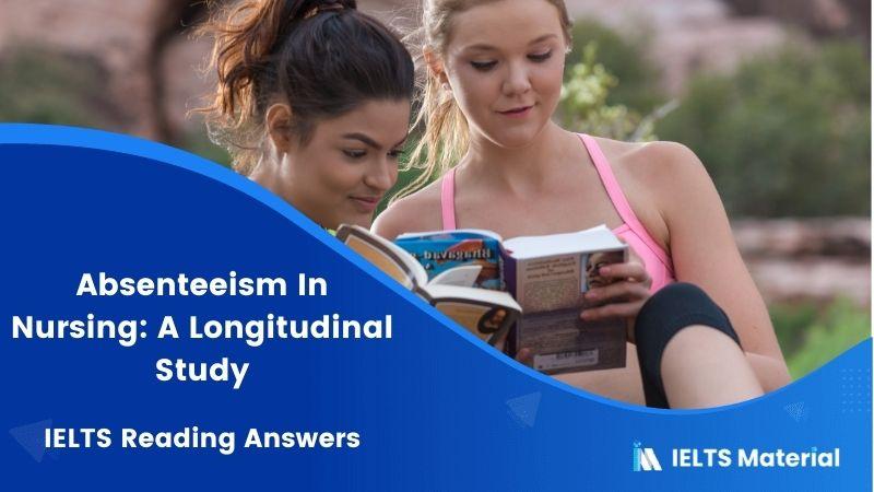 Absenteeism In Nursing: A Longitudinal Study IELTS Reading Answers