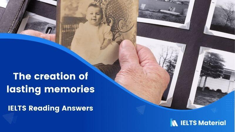 IELTS Academic Reading 'The creation of lasting memories' Answers