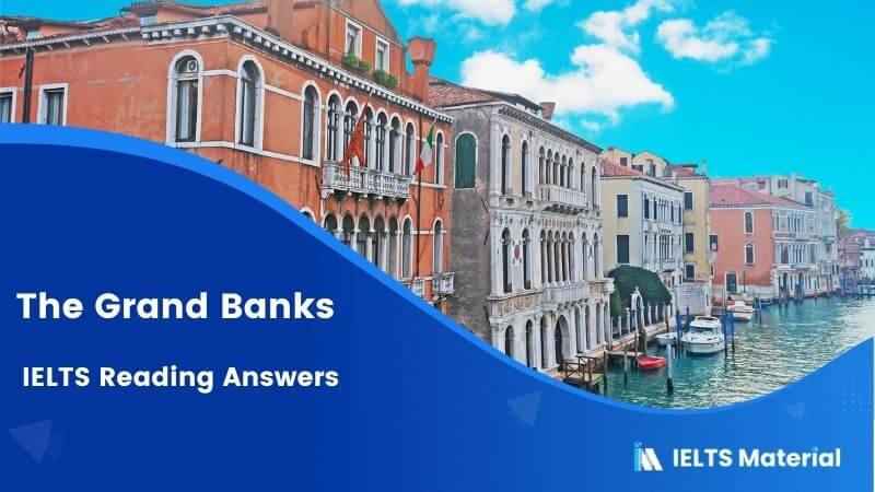 The Grand Banks - IELTS Reading Answers