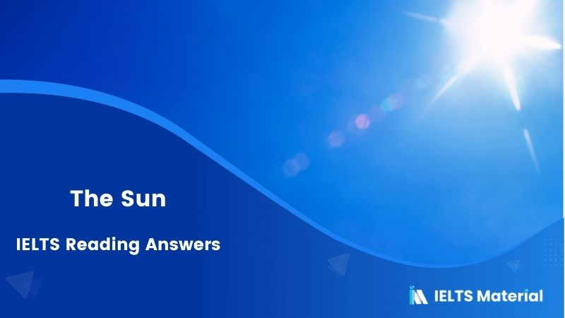 The Sun IELTS Reading Answers